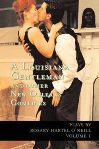 A Louisiana Gentleman and Other New Orleans Comedies