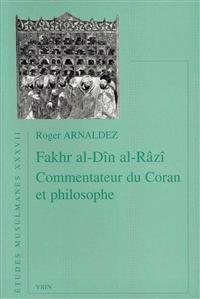 Fakhr Al-Din A-Razi Commentateur Du Coran Et Philosophe