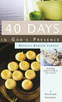 40 Days in God's Presence: A Devotional Encounter