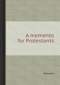A Memento for Protestants