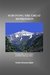 Surviving the Great Depression: Including the Good OLE Days