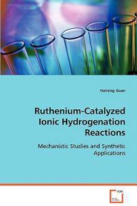 Ruthenium-catalyzed Ionic Hydrogenation Reactions
