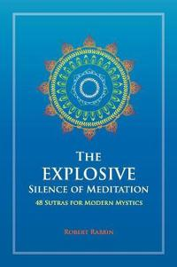 Explosive Silence of Meditation
