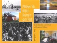 Platser för fritid, fostran och fest : skollovskolonier, semesterhem och festplatser i Halland