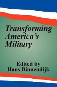 Transforming America's Military
