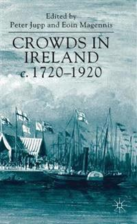 Crowds in Ireland, c.1720-1920