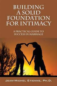 Building a Solid Foundation for Intimacy