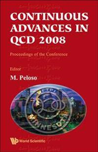 Continuous Advances in QCD 2008