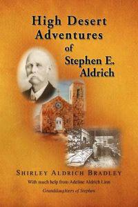 High Desert Adventures of Stephen E. Aldrich