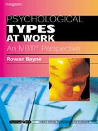 Psychological Types at Work: An MBTI Perspective