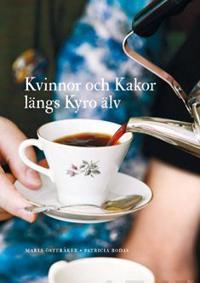 Kvinnor och kakor längs Kyrö älv