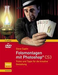 Fotomontagen Mit Photoshop(r) Cs3: Tricks Und Tipps Fur Die Kreative Gestaltung