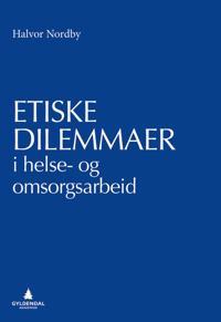 Etiske dilemmaer i helse- og omsorgsarbeid