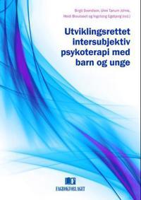 Utviklingsrettet intersubjektiv psykoterapi med barn og unge