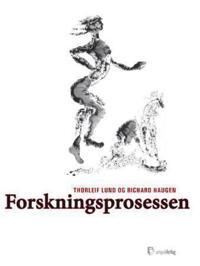Forskningsprosessen - Thorleif Lund, Richard Haugen   Inprintwriters.org
