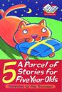 Parcel of Stories for Five Year Olds