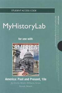 New Mylab History Without Pearson Etext -- Standalone Access Card -- For America: Past and Present