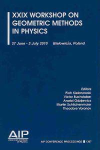 XXIX Workshop on Geometric Methods in Physics