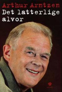 Det latterlige alvor - Arthur Arntzen | Ridgeroadrun.org