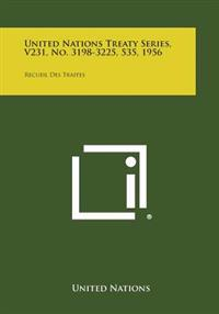 United Nations Treaty Series, V231, No. 3198-3225, 535, 1956: Recueil Des Traites