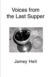 Voices from the Last Supper