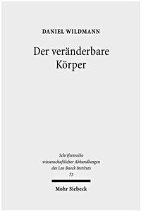 Der Veranderbare Korper: Judische Turner, Mannlichkeit Und Das Wiedergewinnen Von Geschichte in Deutschland Um 1900