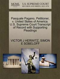 Pasquale Pagano, Petitioner, V. United States of America. U.S. Supreme Court Transcript of Record with Supporting Pleadings