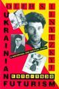 Ukrainian Futurism, 1914-1930