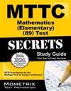 Mttc Mathematics (Elementary) (89) Test Secrets: Mttc Exam Review for the Michigan Test for Teacher Certification