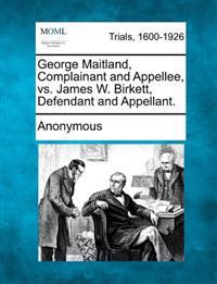 George Maitland, Complainant and Appellee, vs. James W. Birkett, Defendant and Appellant.