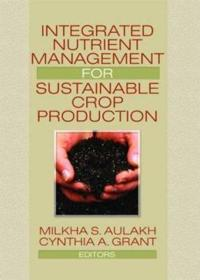 Integrated Nutrient Management for Sustainable Crop Production