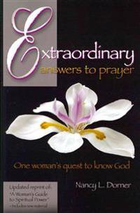 Extraordinary Answers to Prayer