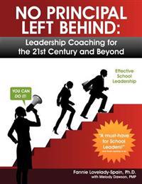No Principal Left Behind: Leadership Coaching for the 21st Century and Beyond