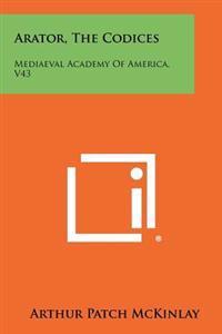 Arator, the Codices: Mediaeval Academy of America, V43
