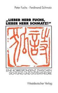 Lieber Herr Fuchs, Lieber Herr Schmatz!
