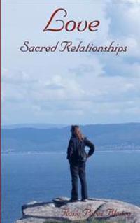 Love: Sacred Relationships