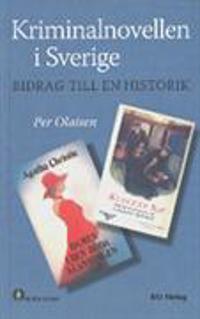 Kriminalnovellen i Sverige : bidrag till en historik
