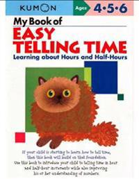 My book of easy telling time - learning about hours & half-hours