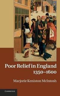 Poor Relief in England, 1350-1600