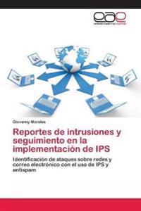 Reportes de Intrusiones y Seguimiento En La Implementacion de Ips