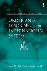Order and Disorder in the International System