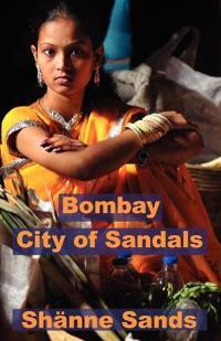 Bombay, City of Sandals