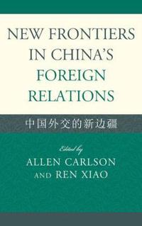 New Frontiers in China's Foreign Relations