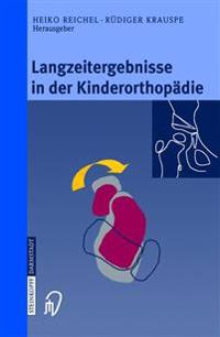Langzeitergebnisse in Der Kinderorthopädie/ Long-term Results in Pediatric Orthopedics