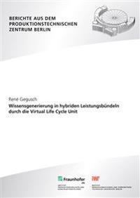 Wissensgenerierung in hybriden Leistungsbündeln durch die Virtual Life Cycle Unit
