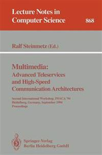 Multimedia: Advanced Teleservices and High-Speed Communication Architectures