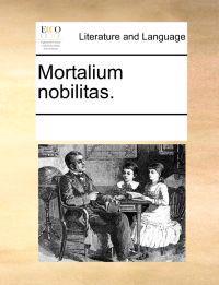 Mortalium Nobilitas.