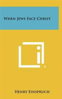 When Jews Face Christ