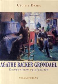 Agathe Backer Grøndahl - Cecilie Dahm | Inprintwriters.org
