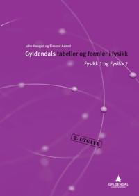 Gyldendals tabeller og formler i fysikk; fysikk 1 og fysikk 2